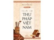 Presentan obra sobre historia de caligrafía vietnamita