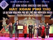Provincia de Phu Tho recibe título de reconocimiento al Canto Xoan como patrimonio cultural intangible de la humanidad